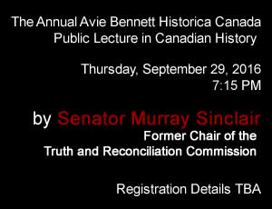 Annual Avie Bennett Historica Canada Public Lecture in Canadian History